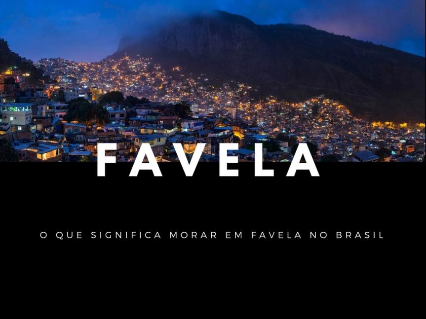 O que significa morar em favela noBrasil